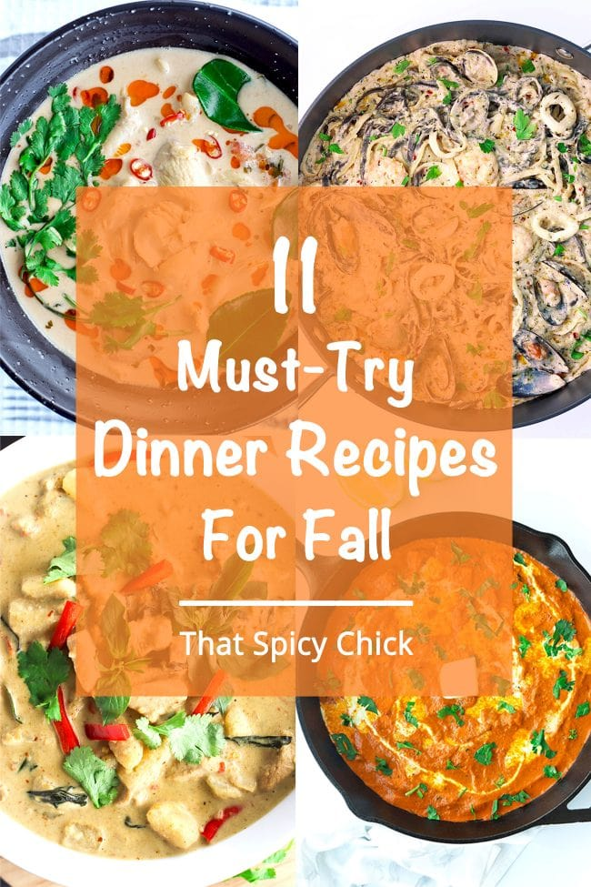 Fall Dinner Recipes Photo Collage: Tom Kha Gai (Coconut Milk Chicken Soup) in a black bowl. Cream Sauce Seafood Pasta in a deep black sauté pan. Thai Green Chicken Curry in a round white serving dish. Paneer Butter Masala in a large deep cast iron pan.