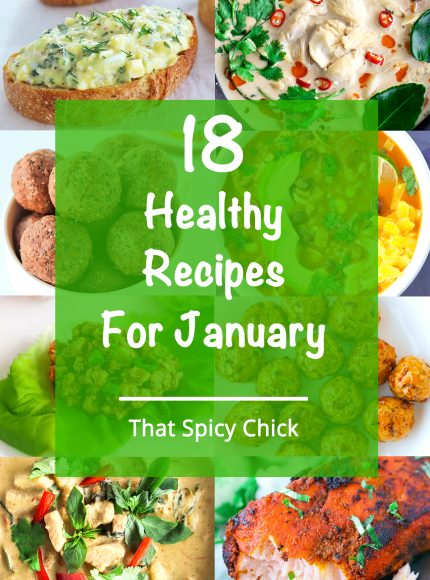 A collage of healthy recipes to make in January - Soups, Thai green chicken curry, egg salad tartine, pan-fried Indian salmon, chicken lettuce cups, baked chicken meatballs, and energy balls.
