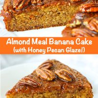 Almond Meal Banana Cake with honey pecan glaze on a large round plate with a slice cut out to show the inside texture. A slice of the cake with a fork on a small white plate.