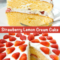 """Right side view of layer strawberry cream cake on plate with fork. Text overlay """"Strawberry Lemon Cream Cake"""". Whole cake with slice cut out."""