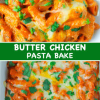 "Top view of Butter Chicken Pasta Bake on a plate and in a long baking dish. Text overlay ""Butter Chicken Pasta Bake""."