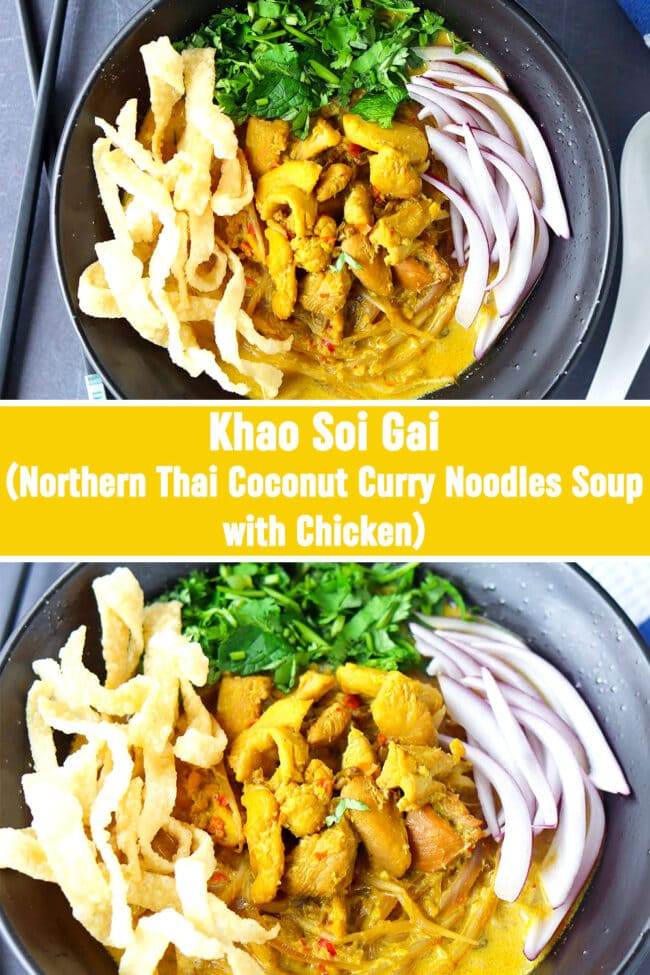 "Top view and front view of bowl with Khao Soi Gai topped with fried wonton wrapper strips, chopped coriander and mint leaves, and sliced red onion. Chopsticks and spoon on side of bowl. Text overlay ""Khao Soi Gai (Northern Thai Coconut Curry Noodles Soup with Chicken)""."
