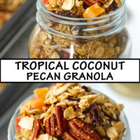 """Front and top view of granola in mason jar. Text overlay """"Tropical Coconut Pecan Granola""""."""