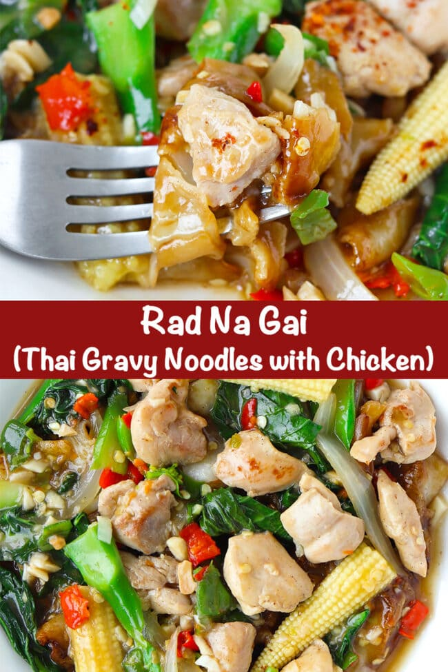 """Fork in plate of fresh flat wide rice noodles dish with chicken and veggies, and top view of plate with noodles dish. Text overlay """"Rad Na Gai (Thai Gravy Noodles with Chicken)"""""""