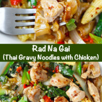 """Fork in plate with fresh flat wide rice noodles dish with chicken, veggies, and gravy, and top view of plate with noodles dish. Text overlay """"Rad Na Gai (Thai Gravy Noodles with Chicken)"""""""