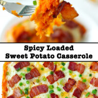 """Slice of cheesy sweet potato mash with bacon and spring onion on a plate and in a dish. Text overlay """"Spicy Loaded Sweet Potato Casserole""""."""