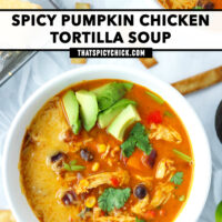 """Top view of bowls with soup topped with diced avocado, cheese, and coriander. Text overlay """"Spicy Pumpkin Chicken Tortilla Soup"""" and """"thatspicychick.com""""."""