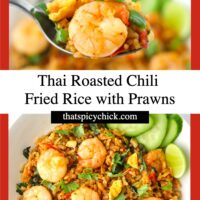 """Spoon holding up a bite of fried rice, and top view of fried rice on plate. Text overlay """"Thai Roasted Chili Fried Rice with Prawns"""" and """"thatspicychick.com""""."""