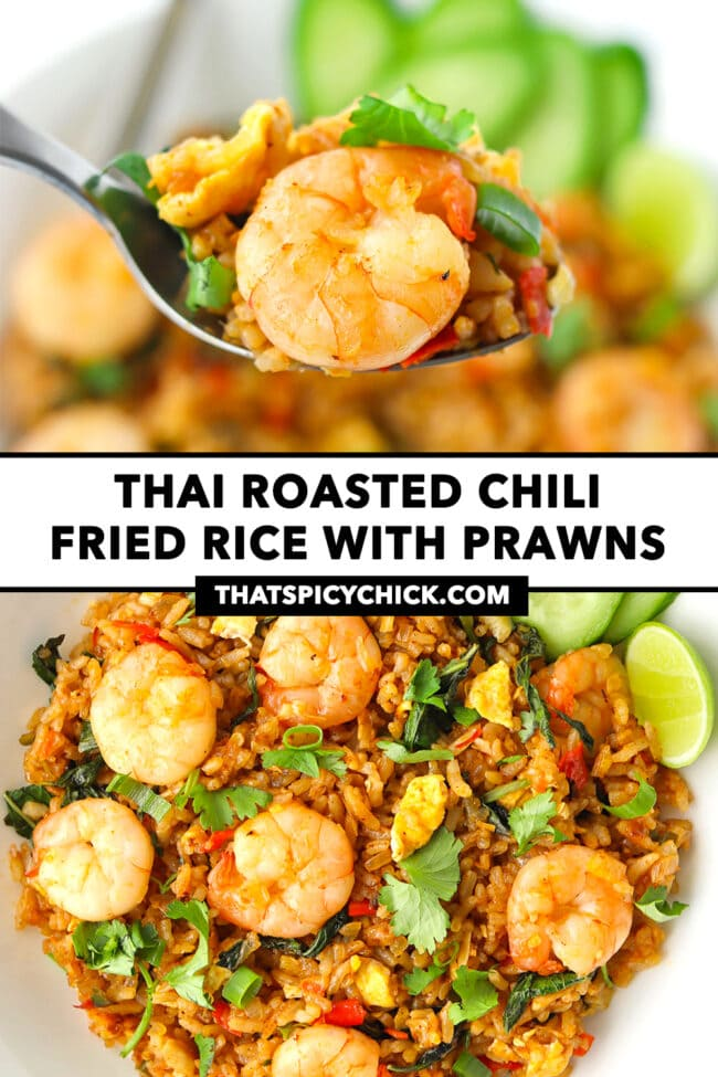"""Spoon holding up a bite of spicy fried rice and a prawn, and fried rice on a plate. Text overlay """"Thai Roasted Chili Fried Rice with Prawns"""" and """"thatspicychick.com""""."""