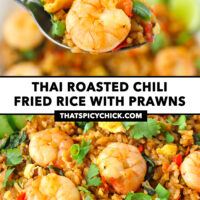 """Spoon holding up a bite of spicy fried rice and a prawn, and close-up of fried rice on a plate. Text overlay """"Thai Roasted Chili Fried Rice with Prawns"""" and """"thatspicychick.com""""."""