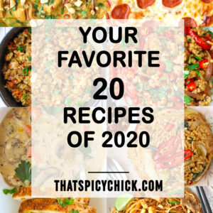"Collage of food photos. Text overlay ""Your Favorite 20 Recipes of 2020"" and ""thatspicychick.com."""