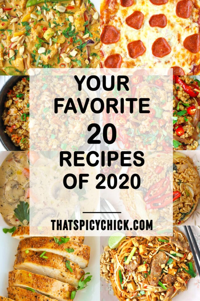 """Collage of food photos. Text overlay """"Your Favorite 20 Recipes of 2020"""" and """"thatspicychick.com."""""""