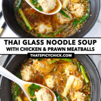 """Front and top view of meatball noodle soup in a bowl with a spoon. Text overlay """"Thai Glass Noodle Soup with Chicken & Prawn Meatballs"""" and """"thatspicychick.com""""."""