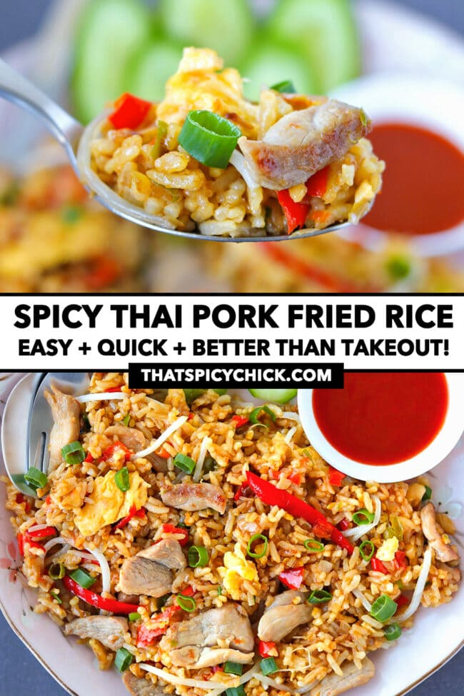 """Spoon holding up bite of fried rice and top view on a plate. Text overlay """"Spicy Pork Fried Rice"""", """"Easy + Quick + Better Than Takeout!"""", and """"thatspicychick.com""""."""