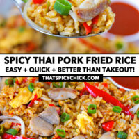 """Spoon holding up bite of fried rice and front view on a plate. Text overlay """"Spicy Pork Fried Rice"""", """"Easy + Quick + Better Than Takeout!"""", and """"thatspicychick.com""""."""