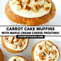 """Front and top view of muffins on a plate. Text overlay """"Carrot Cake Muffins with Maple Cream Cheese Frosting!"""" and """"thatspicychick.com""""."""