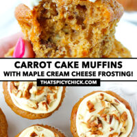 """Hand holding up a muffin with a bite out, and top view of muffins on a plate. Text overlay """"Carrot Cake Muffins with Maple Cream Cheese Frosting!"""" and """"thatspicychick.com""""."""