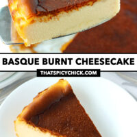 """Cake server holding up cake slice, and cake slice on plate. Text overlay """"Basque Burnt Cheesecake"""" and """"thatspicychick.com""""."""
