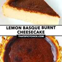 """Front view of cake slice on plate and top view of burnt cheesecake. Text overlay """"Lemon Basque Burnt Cheesecake"""" and """"thatspicychick.com""""."""