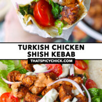 "Hand holding up a chicken shish roll, and chicken shish with lettuce, onion, tomatoes, and sauces on a tortilla. Text overlay ""Turkish Chicken Shish Kebab"" and ""thatspicychick.com""."