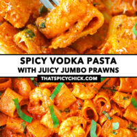 """Close-up of fork in a prawn and pasta tube, and top view in pan. Text overlay """"Spicy Vodka Pasta with Juicy Jumbo Prawns"""" and """"thatspicychick.com""""."""