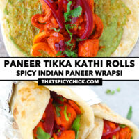 """Assembling paneer kathi rolls on sheet of foil, and stacked kathi rolls. Text overlay """"Paneer Tikka Kathi Rolls"""", """"Spicy Indian Paneer Wraps!"""", and """"thatspicychick.com""""."""