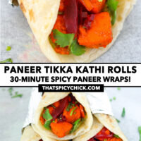 """Front view of a kathi roll, and stacked kathi rolls. Text overlay """"Paneer Tikka Kathi Rolls"""", """"30-Minute Spicy Paneer Wraps!"""", and """"thatspicychick.com""""."""