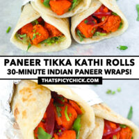 """Front and side view of stacked kathi rolls. Text overlay """"Paneer Tikka Kathi Rolls"""", """"30-Minute Indian Paneer Wraps!"""", and """"thatspicychick.com""""."""