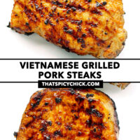 """Grilled pork steaks resting on a plate. Text overlay """"Vietnamese Grilled Pork Steaks"""" and """"thatspicychick.com""""."""