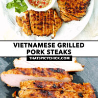 """Top view of sliced grilled pork steaks on a plate with sauce, and on a cutting board. Text overlay """"Vietnamese Grilled Pork Steaks"""" and """"thatspicychick.com""""."""