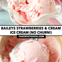 """Spoon in strawberry ice cream, and ice cream scooper with scoop of ice cream in paper carton. Text overlay """"Baileys Strawberries & Cream Ice Cream (No Churn!)"""" and """"thatspicychick.com""""."""