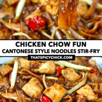 """Chopsticks holding up a bite of noodles, and front view of stir-fried chicken noodles. Text overlay """"Chicken Chow Fun"""", """"Cantonese Style Noodles Stir-fry"""", and """"thatspicychick.com""""."""