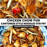 """Chopsticks holding up a bite of noodles, and stir-fried chicken noodles on a plate. Text overlay """"Chicken Chow Fun"""", """"Cantonese Style Noodles Stir-fry"""", and """"thatspicychick.com""""."""