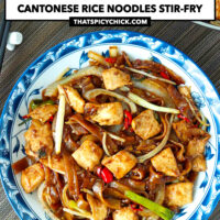 """Top view of stir-fried rice noodles on a plate and in a wok. Text overlay """"Chicken Chow Fun"""", """"Cantonese Rice Noodles Stir-fry"""", and """"thatspicychick.com""""."""