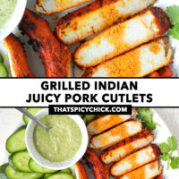 """Close-up of grilled sliced pork, and plate with grilled pork and garnishes. Text overlay """"Grilled Indian Juicy Pork Cutlets"""" and """"thatspicychick.com""""."""