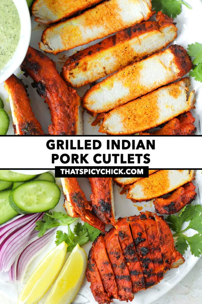 """Close-up of grilled sliced pork, and plate with grilled pork and garnishes. Text overlay """"Grilled Indian Pork Cutlets"""" and """"thatspicychick.com""""."""