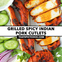 """Top view of plate with grilled Indian-style pork with garnishes and sauce. Text overlay """"Grilled Spicy Indian Pork Cutlets"""" and """"thatspicychick.com""""."""