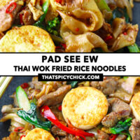 """Chopsticks digging into plate of noodles, and front view of noodles stir-fry on a plate. Text overlay """"Pad See Ew"""", """"Thai Wok Fried Rice Noodles"""", and """"thatspicychick.com""""."""