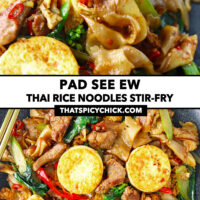 """Chopsticks digging into plate of noodles, and noodles stir-fry on a plate. Text overlay """"Pad See Ew"""", """"Thai Rice Noodles Stir-fry"""", and """"thatspicychick.com""""."""