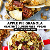 """Granola on a spoon and top view in a bowl. Text overlay """"Apple Pie Granola"""", """"Healthy   Gluten-free   Vegan"""", and """"thatspicychick.com""""."""