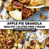 """Close-up of granola on a spoon, and top view on a tray. Text overlay """"Apple Pie Granola"""", """"Healthy   Gluten-free   Vegan"""", and """"thatspicychick.com""""."""