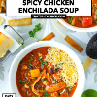 """Two bowls with soup, and bowl with tortilla strips. Text overlay """"Spicy Chicken Enchilada Soup"""", """"thatspicychick.com"""", """"Easy"""", """"Creamy"""" and """"Super Delicious!""""."""