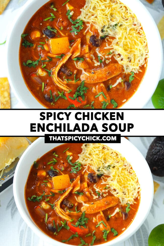 """Top and front view of soup in bowls garnished with coriander and cheese. Text overlay """"Spicy Chicken Enchilada Soup"""" and """"thatspicychick.com""""."""