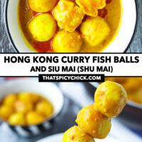 """Curry fish balls and shu mai in a bowl, and hand holding up a fish balls skewer. Text overlay """"Hong Kong Curry Fish Balls and Siu Mai (Shu Mai)"""" and """"thatspicychick.com""""."""
