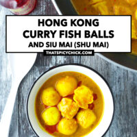 """Top view of bowl and wok with curry fish balls and shu mai. Text overlay """"Hong Kong Curry Fish Balls and Siu Mai (Shu Mai)"""" and """"thatspicychick.com""""."""