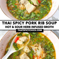"""Front and top view of pork rib soup in a bowl. Text overlay """"Thai Spicy Pork Rib Soup"""", """"Hot & Sour Herb Infused Broth"""", and """"thatspicychick.com""""."""
