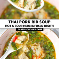 """Spoon holding up a bite, and pork rib soup with a spoon in a bowl. Text overlay """"Thai Pork Rib Soup"""", """"Hot & Sour Herb Infused Broth"""", and """"thatspicychick.com""""."""